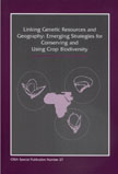 Linking Genetic Resources and Geography: Emerging Strategies for Conserving and Using Crop Biodivers